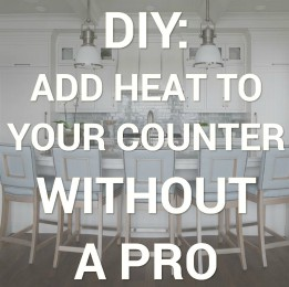 DIY: Add Heat To Your Counter Without a Pro
