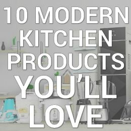 10 modern kitchen products you'll love