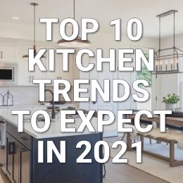 """informational post titled """"top 10 kitchen trends to expect in 2021"""" in front of a picture of a modern kitchen"""